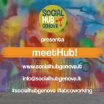 I meetHub! di Social Hub Genova  Incontri di approfondimento informali sui temi caldi della Social innovation aperti a chiunque voglia crescere, conoscere e ideare l'innovazione del futuro.  Pensare e agire l'innovazione sociale!
